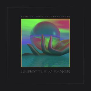 Unbottle / Fangs 1