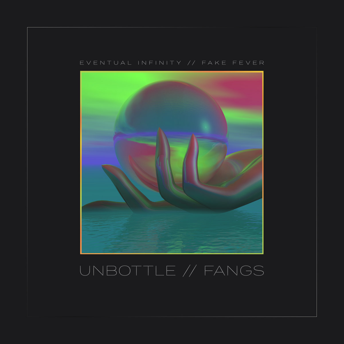 Unbottle / Fangs 1